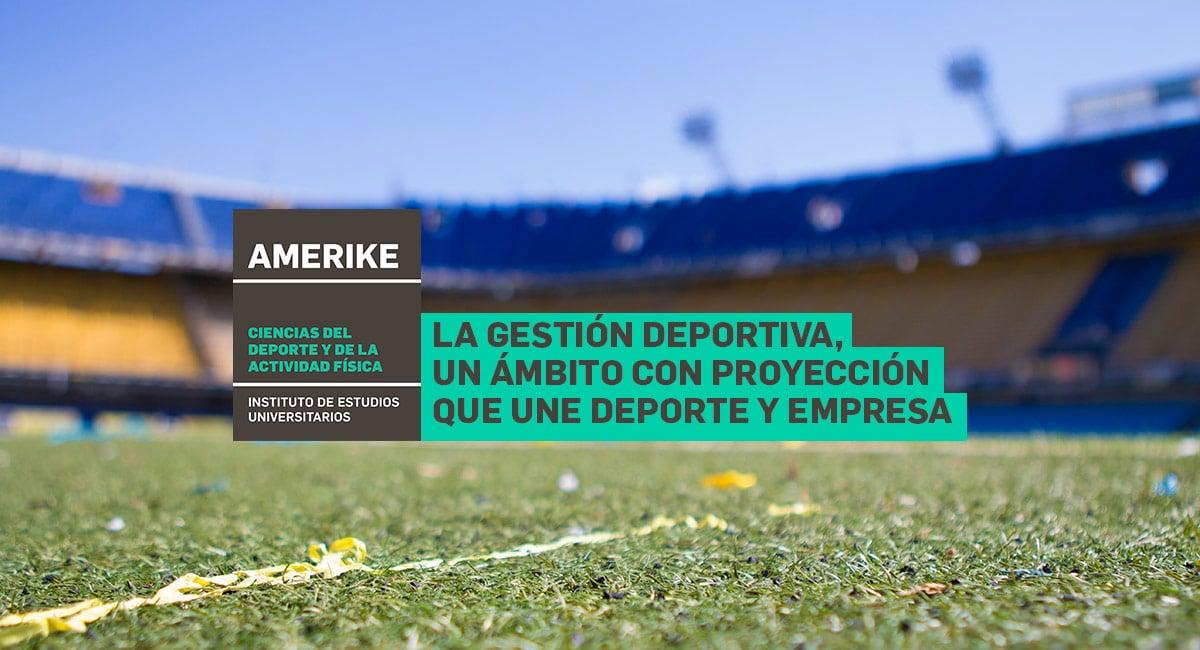 La Gestión Deportiva, Un ámbito Con Proyección Que Une Deporte Y Empresa