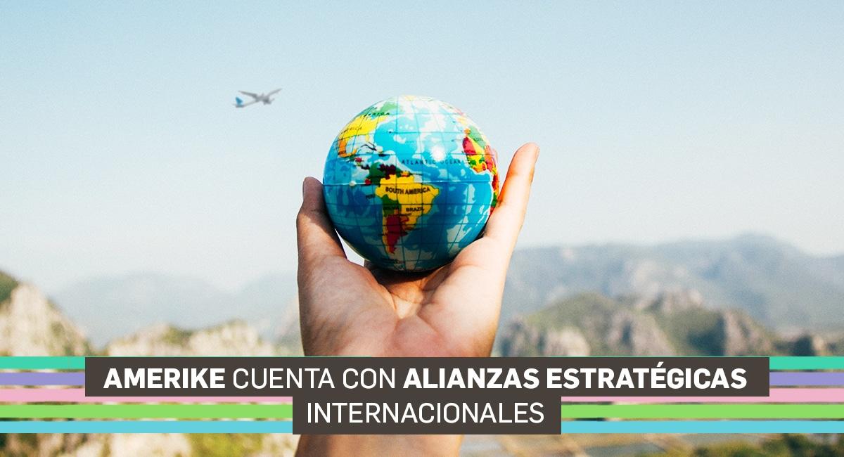 Amerike Cuenta Con Alianzas Estratégicas Internacionales