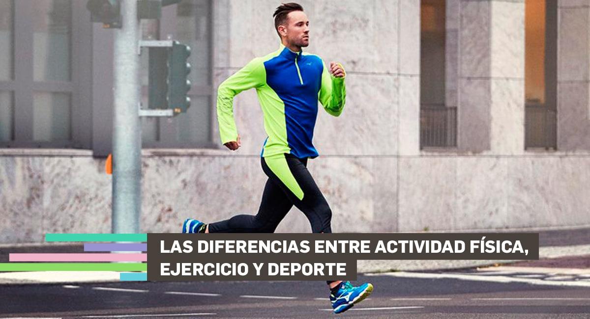 Las Diferencias Entre Actividad Física, Ejercicio Y Deporte