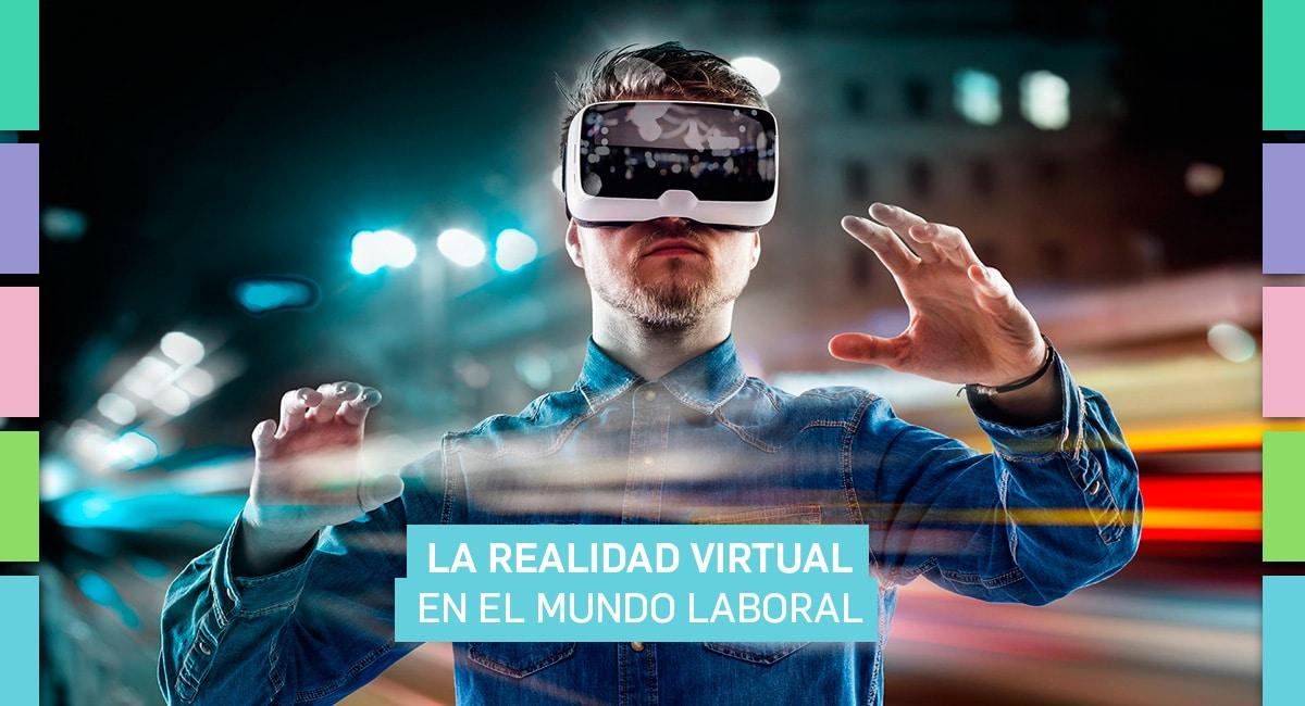 La Realidad Virtual En El Mundo Laboral