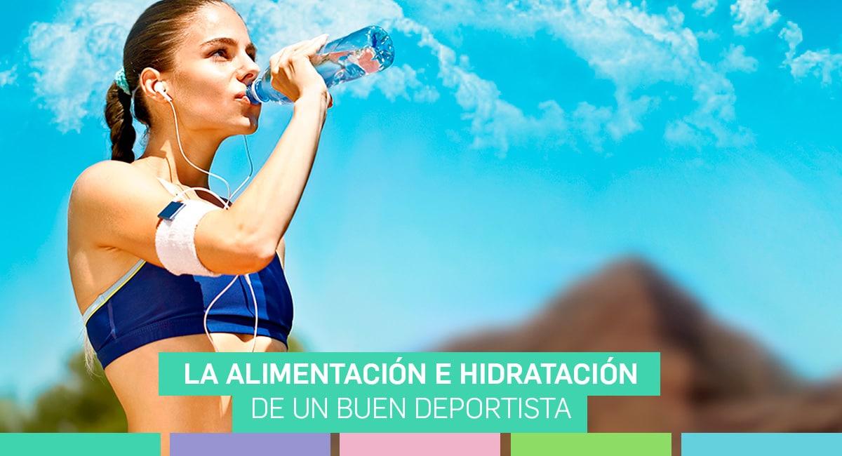 La Alimentación E Hidratación De Un Buen Deportista