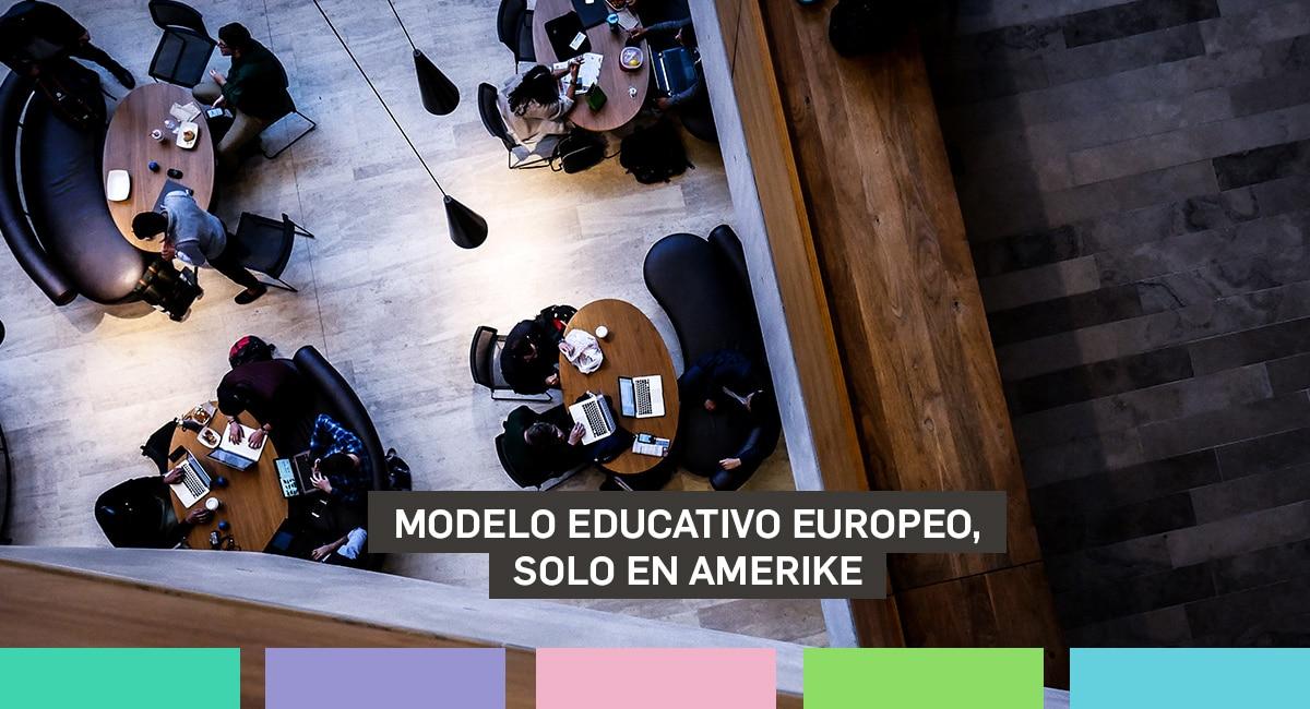 Modelo Educativo Europeo, Solo En Amerike