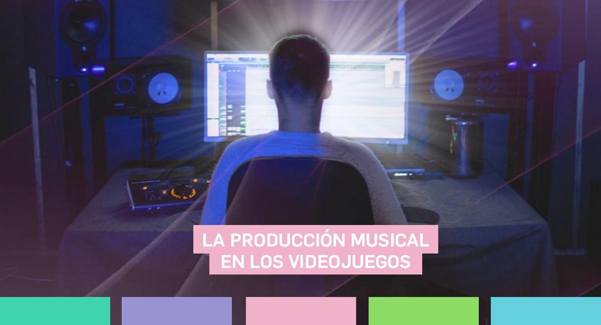 La Producción Musical En Los Videojuegos