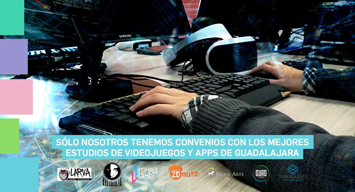 Sólo Nosotros Tenemos Convenios Con Los Mejores Estudios De Videojuegos Y Apps De Guadalajara