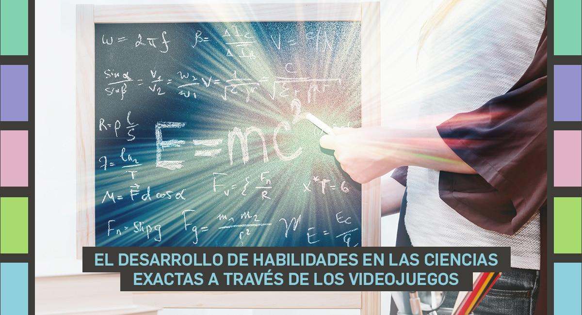 El Desarrollo De Habilidades En Las Ciencias Exactas A Través De Los Videojuegos
