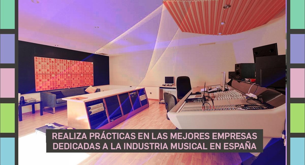 Realiza Prácticas En Las Mejores Empresas Dedicadas A La Industria Musical En España