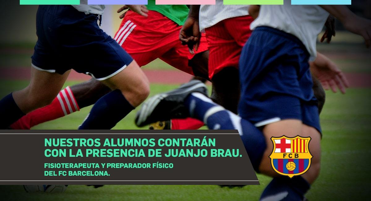Nuestros Alumnos Contarán Con La Presencia De Juanjo Brau. Fisioterapeuta Y Preparador Físico Del FC Barcelona.