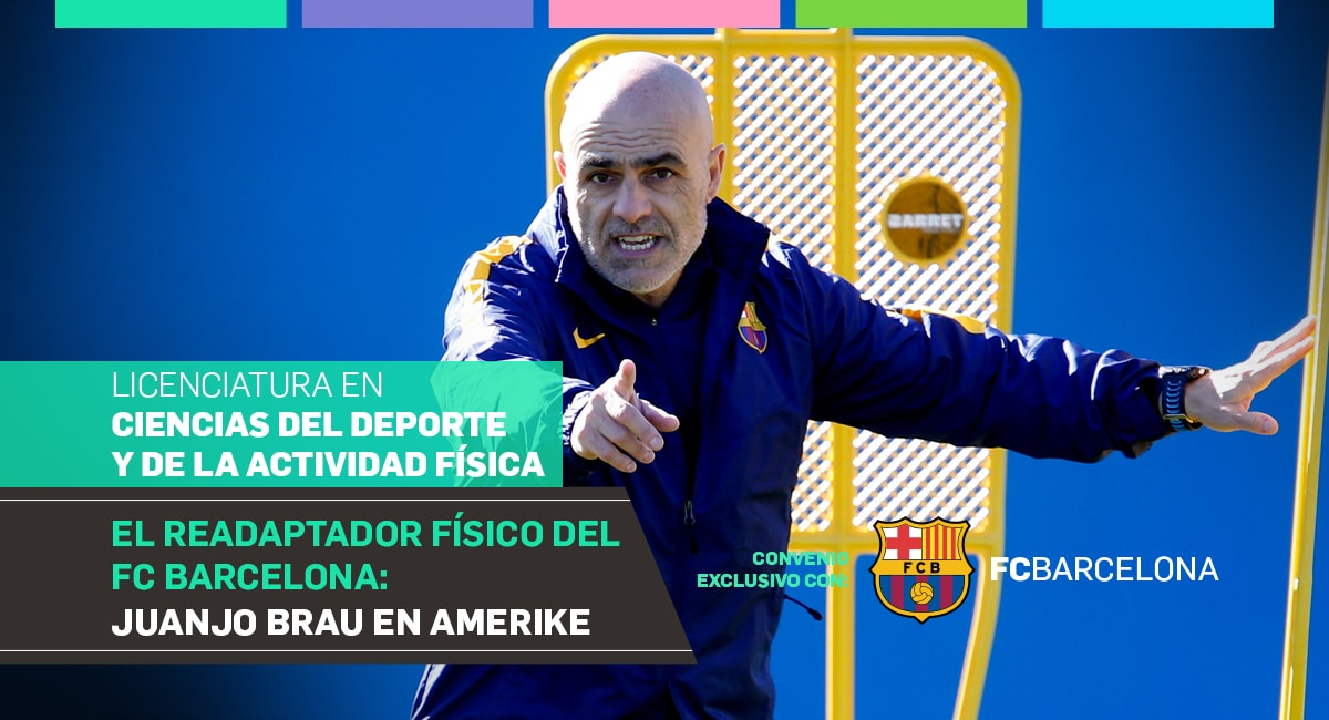 El Readaptador Físico Del FC Barcelona: Juanjo Brau En Amerike