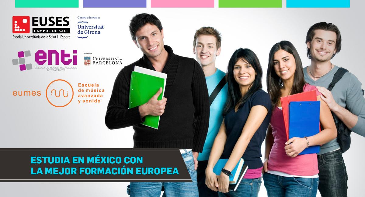Estudia En México Con La Mejor Formación Europea