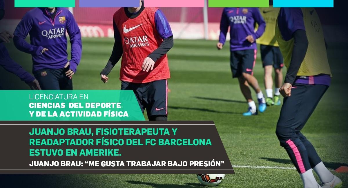 Juanjo Brau, Fisioterapeuta Y Readaptador Físico Del FC Barcelona Estuvo En Amerike