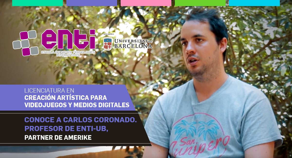 Conoce A Carlos Coronado. Profesor De ENTI UB, Partner De Amerike